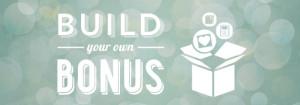 Build your own Bonus