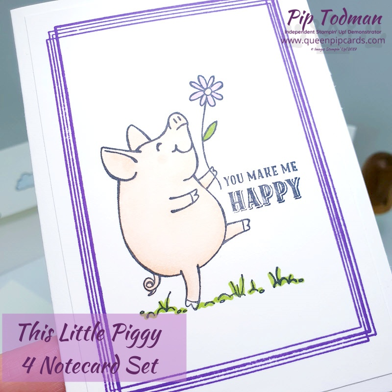 This Little Piggy 4 Notecard Set is a great holiday project. Easy to make with grandkids and fun for anyone to receive. Pip Todman www.queenpipcards.com Stampin' Up! Independent Demonstrator UK