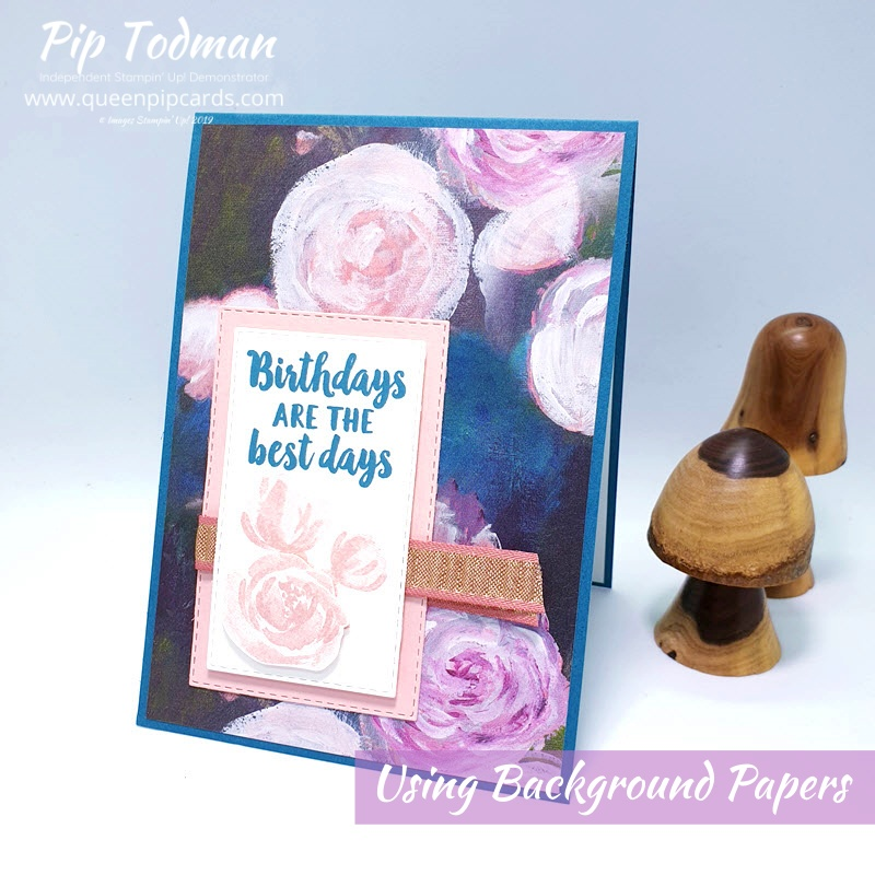 How To Use Bold Background Papers featuring Perennial Essence one of our Buy 3 get 1 FREE papers! Pip Todman www.queenpipcards.com Stampin' Up! Independent Demonstrator UK
