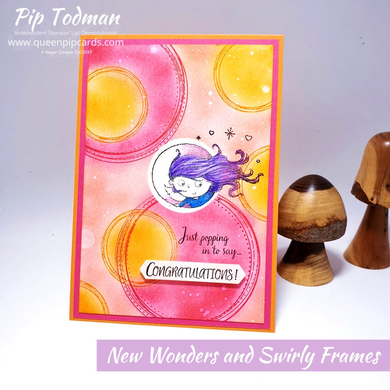New Wonders and Swirly Frames make a great combo for a fun, bright, sparkly card any girl or woman would love to receive! Pip Todman www.queenpipcards.com Stampin' Up! Independent Demonstrator UK
