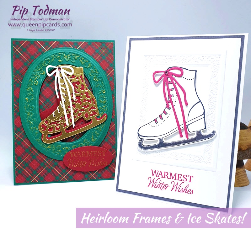 Heirloom Frames and Ice Skates what do they have in common? They're both beautiful and available from me for your Christmas crafting!! Pip Todman www.queenpipcards.com Stampin' Up! Independent Demonstrator UK
