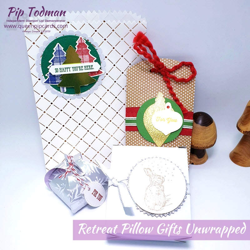 See my Retreat Pillow Gifts Unwrapped! How to make them and what you might use them for! Pip Todman www.queenpipcards.com Stampin' Up! Independent Demonstrator UK