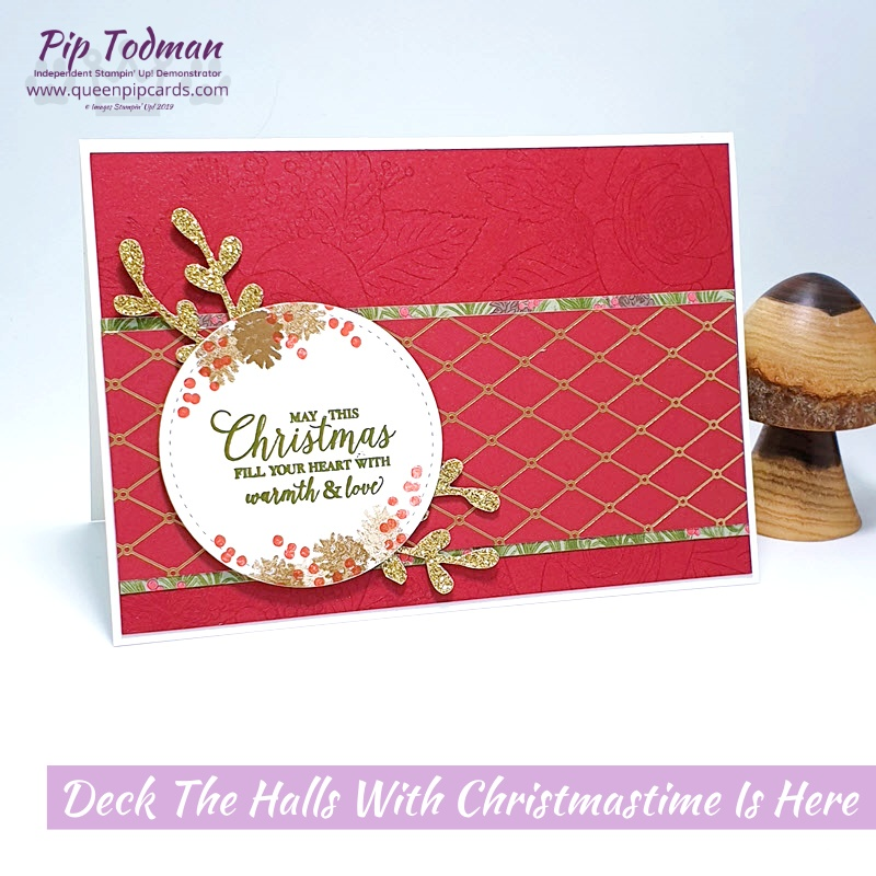 Deck the Halls with the Stampin' Creative Blog Hop using the Christmastime is Here suite. Pip Todman www.queenpipcards.com Stampin' Up! Independent Demonstrator UK