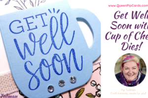 Get Well Soon With Cup Of Cheer - so cute and versitile! Pip Todman www.queenpipcards.com Stampin' Up! Independent Demonstrator UK