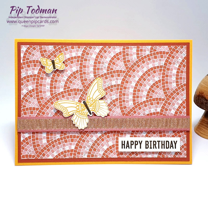 We always need Birthday cards and these combining Butterfly Gala and the Mosaic speciality papers are fun and pretty! Pip Todman www.queenpipcards.com Stampin' Up! Independent Demonstrator UK